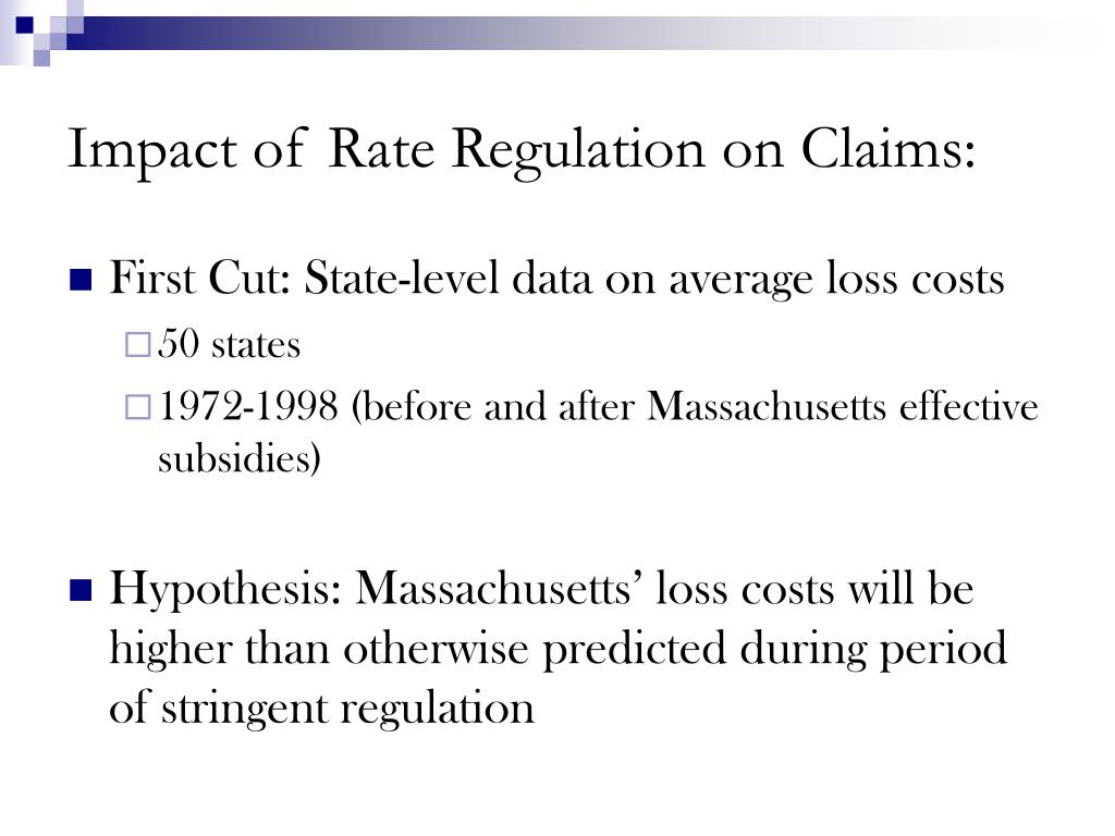 Impact of Rate Regulation on Claims: