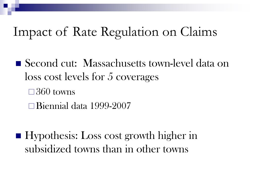 Impact of Rate Regulation on Claims