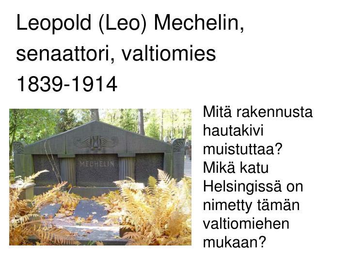 Leopold (Leo) Mechelin,