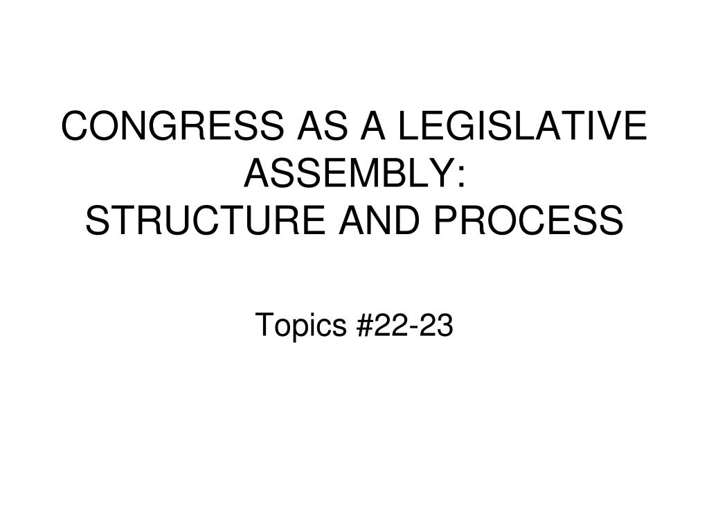 congress as a legislative assembly structure and process l.