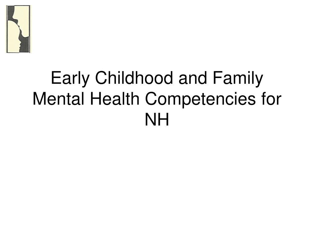 early childhood and family mental health competencies for nh l.