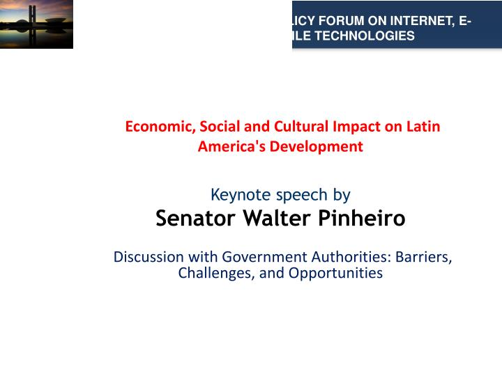 II LATIN AMERICAN PUBLIC POLICY FORUM ON INTERNET, E-COMMERCE AND MOBILE TECHNOLOGIES