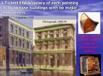 1 t o test t he accuracy of each painting 2 to analyse buildings with no major restorations