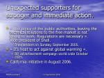 unexpected supporters for stronger and immediate action