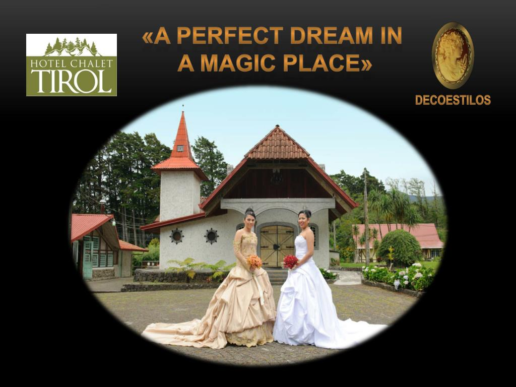 «A PERFECT DREAM IN
