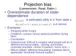 projection bias loewenstein read rabin