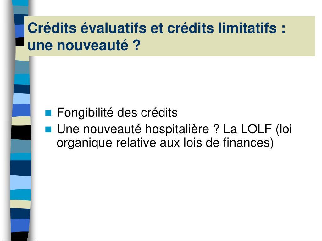 Crédits évaluatifs et crédits limitatifs : une nouveauté ?
