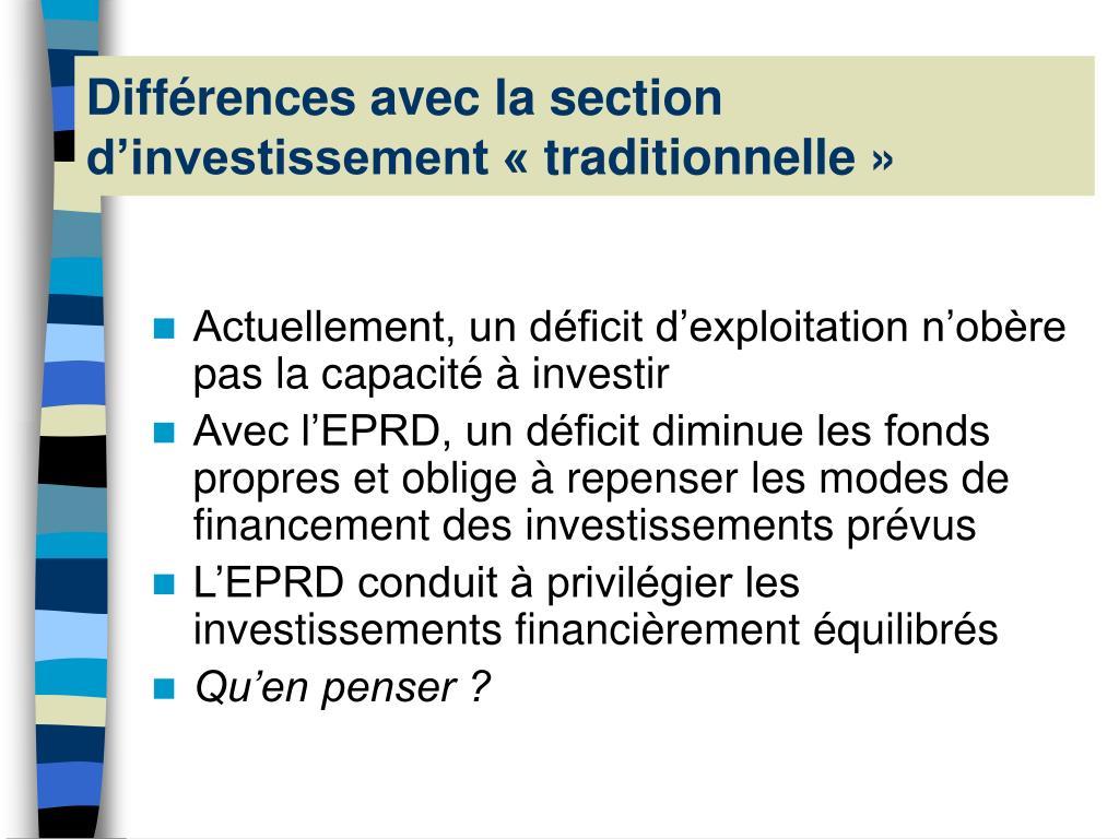 Différences avec la section d'investissement «traditionnelle»