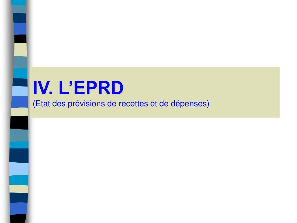 IV. L'EPRD