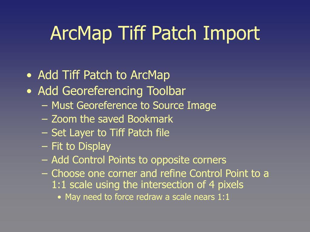 ArcMap Tiff Patch Import