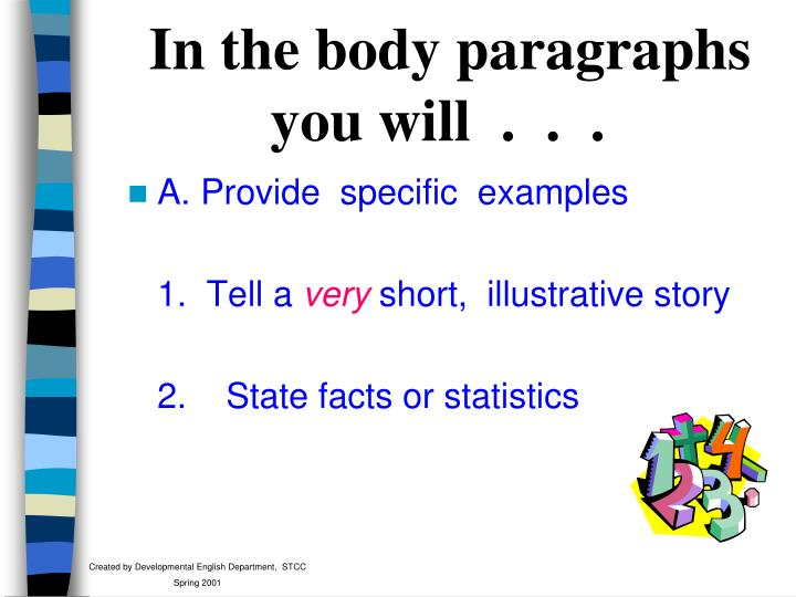 In the body paragraphs  you will  .  .  .