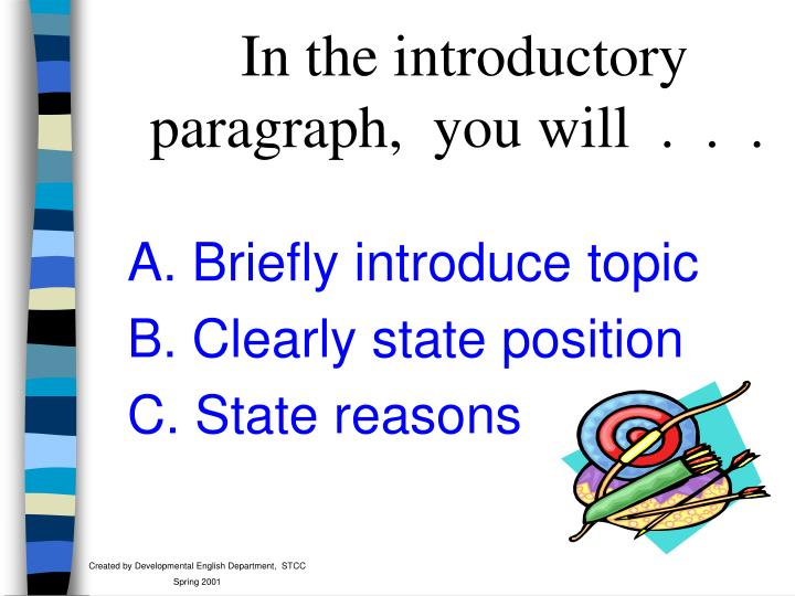 In the introductory paragraph,  you will  .  .  .