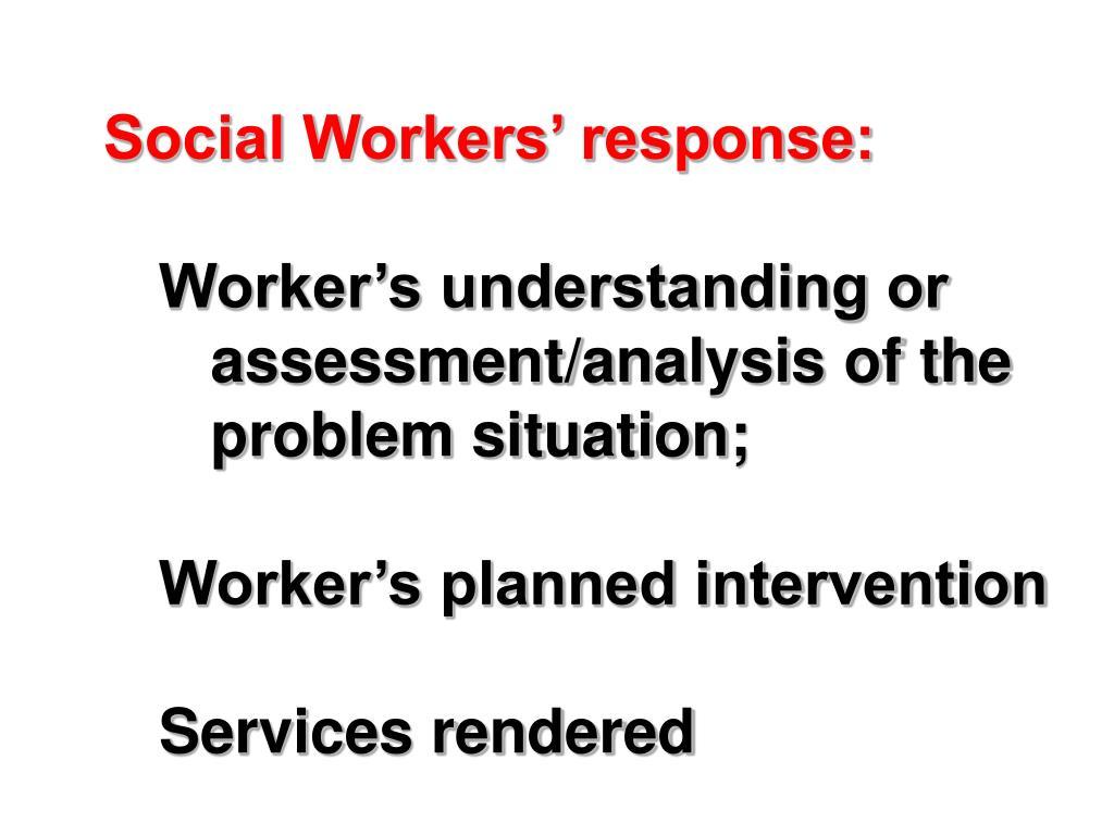 Social Workers' response: