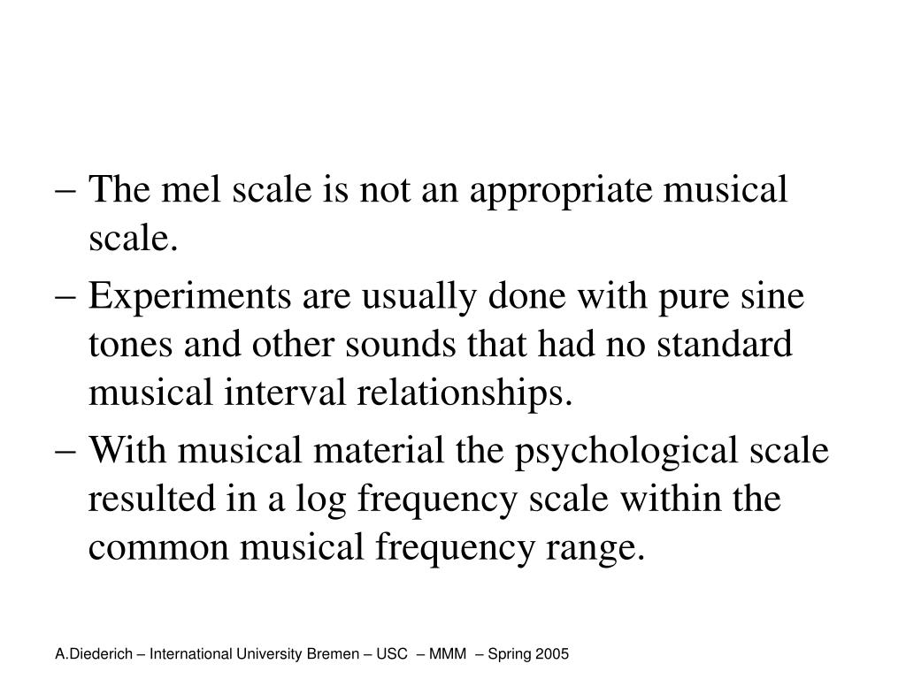The mel scale is not an appropriate musical scale.
