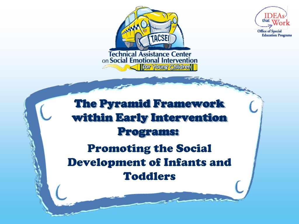 the pyramid framework within early intervention programs