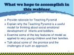 what we hope to accomplish in this webinar