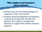 who might need intensive intervention