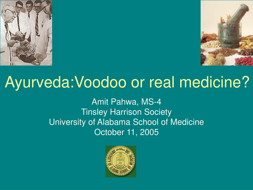 Ayurveda:Voodoo or real medicine?