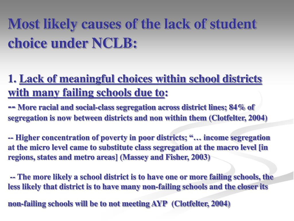 Most likely causes of the lack of student choice under NCLB: