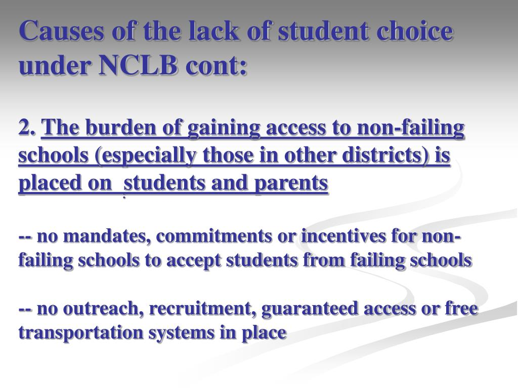 Causes of the lack of student choice under NCLB cont: