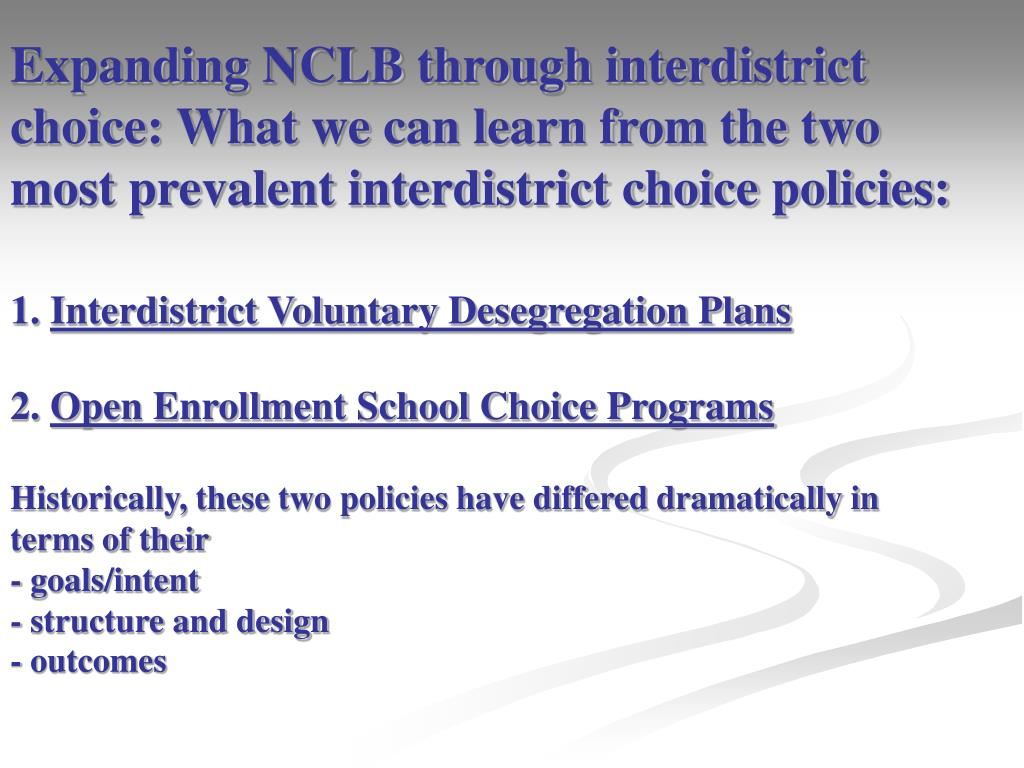 Expanding NCLB through interdistrict choice: What we can learn from the two most prevalent interdistrict choice policies: