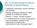 why use realist review for obesity prevention control policies