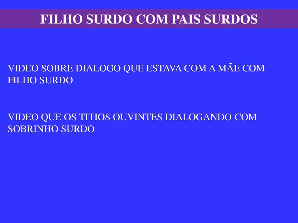 FILHO SURDO COM PAIS SURDOS