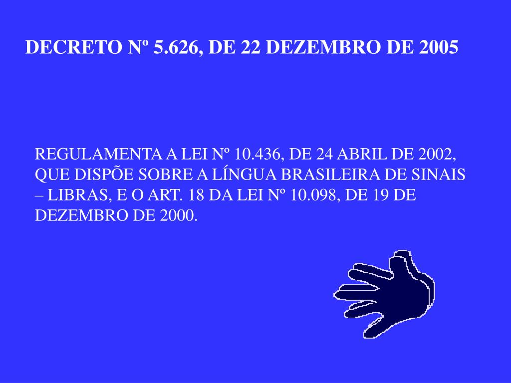DECRETO Nº 5.626, DE 22 DEZEMBRO DE 2005