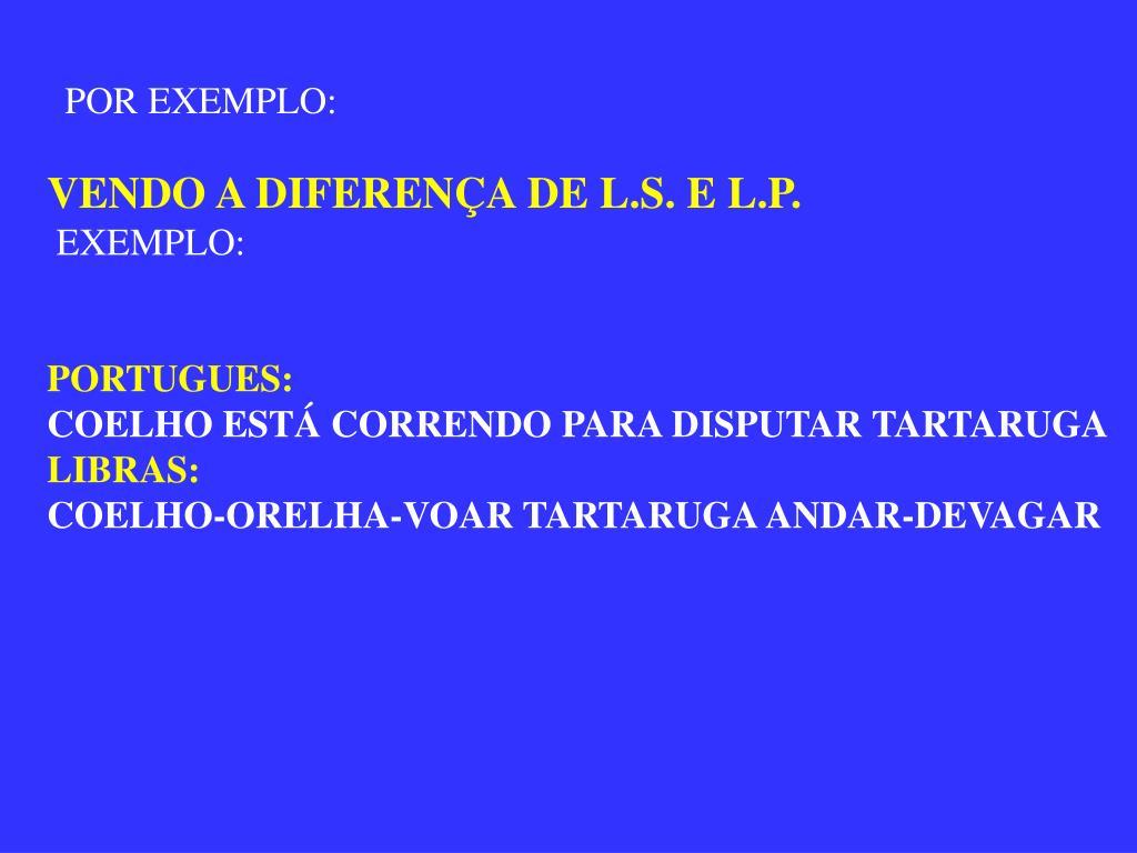 VENDO A DIFERENÇA DE L.S. E L.P.