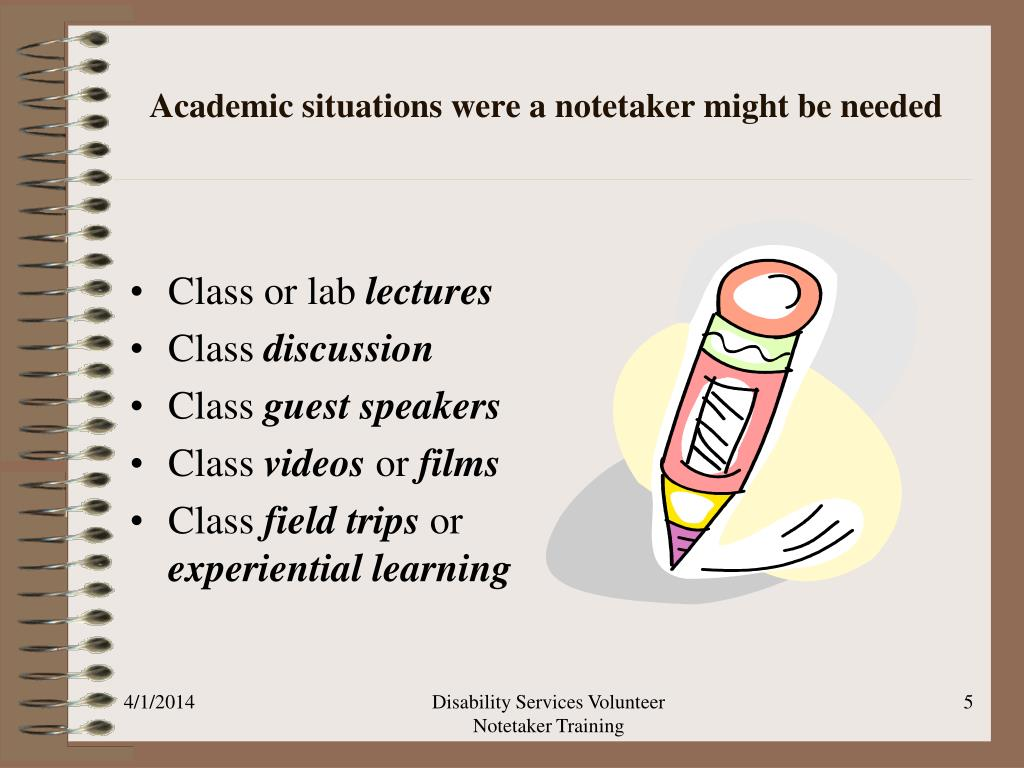Academic situations were a notetaker might be needed