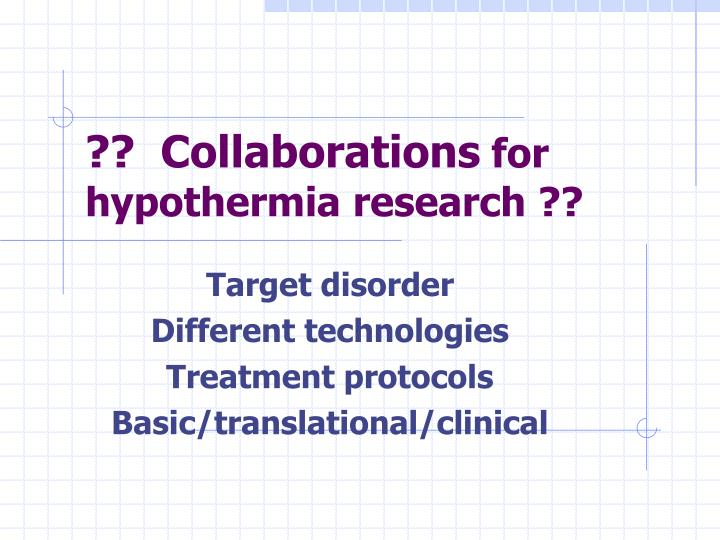 Collaborations for hypothermia research