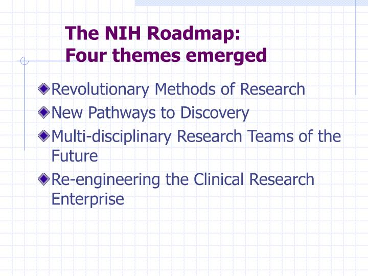 The nih roadmap four themes emerged