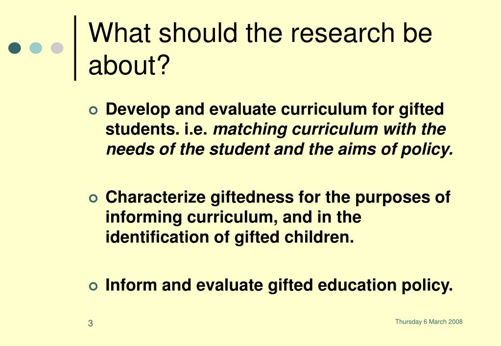 What should the research be about?