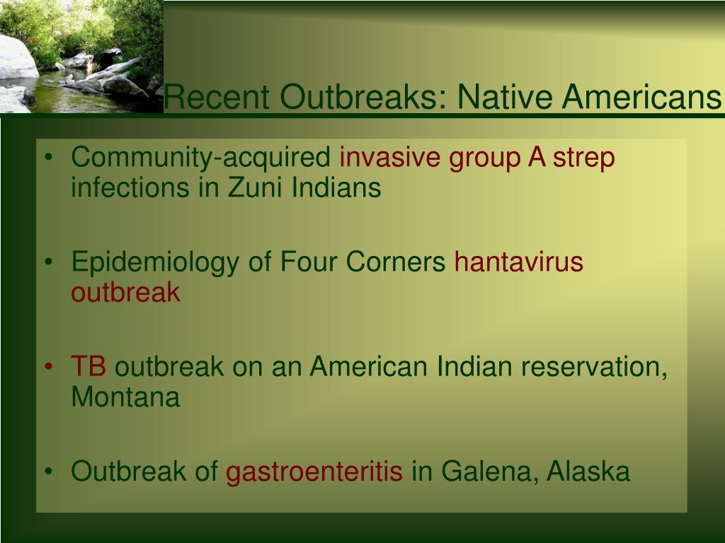 Recent Outbreaks: Native Americans
