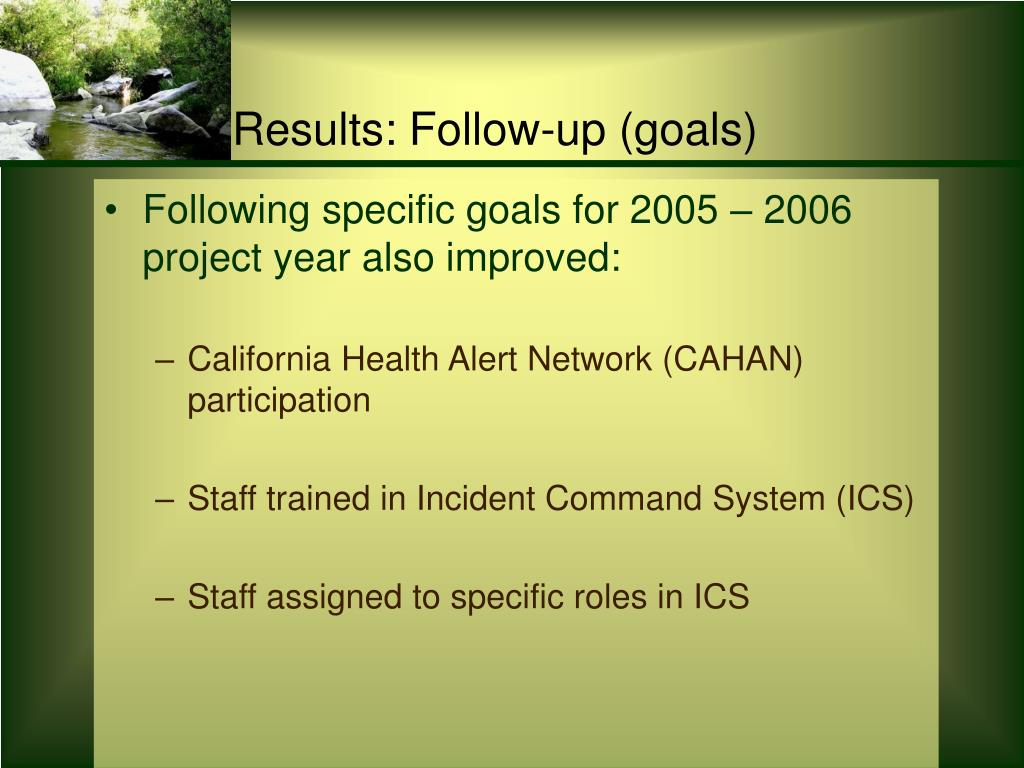 Following specific goals for 2005 – 2006 project year also improved: