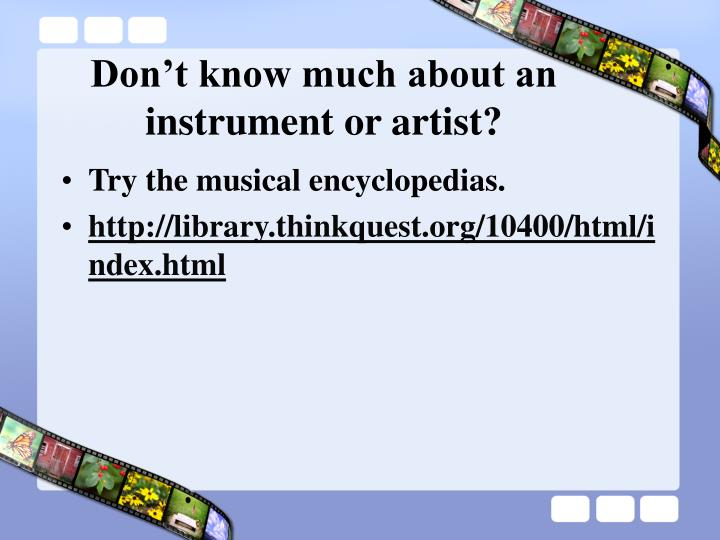 Don't know much about an instrument or artist?