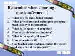 remember when choosing music software