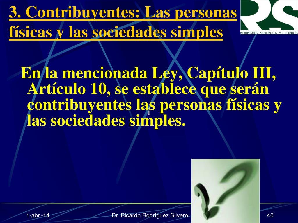 3. Contribuyentes: Las personas físicas y las sociedades simples