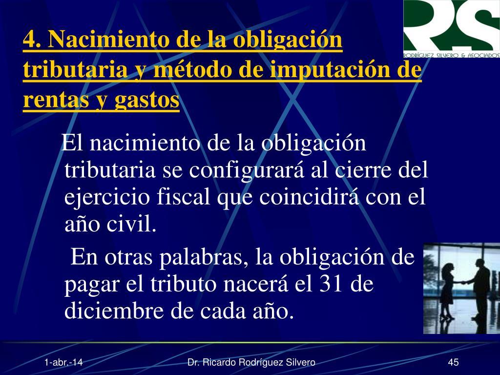 4. Nacimiento de la obligación tributaria y método de imputación de rentas y gastos