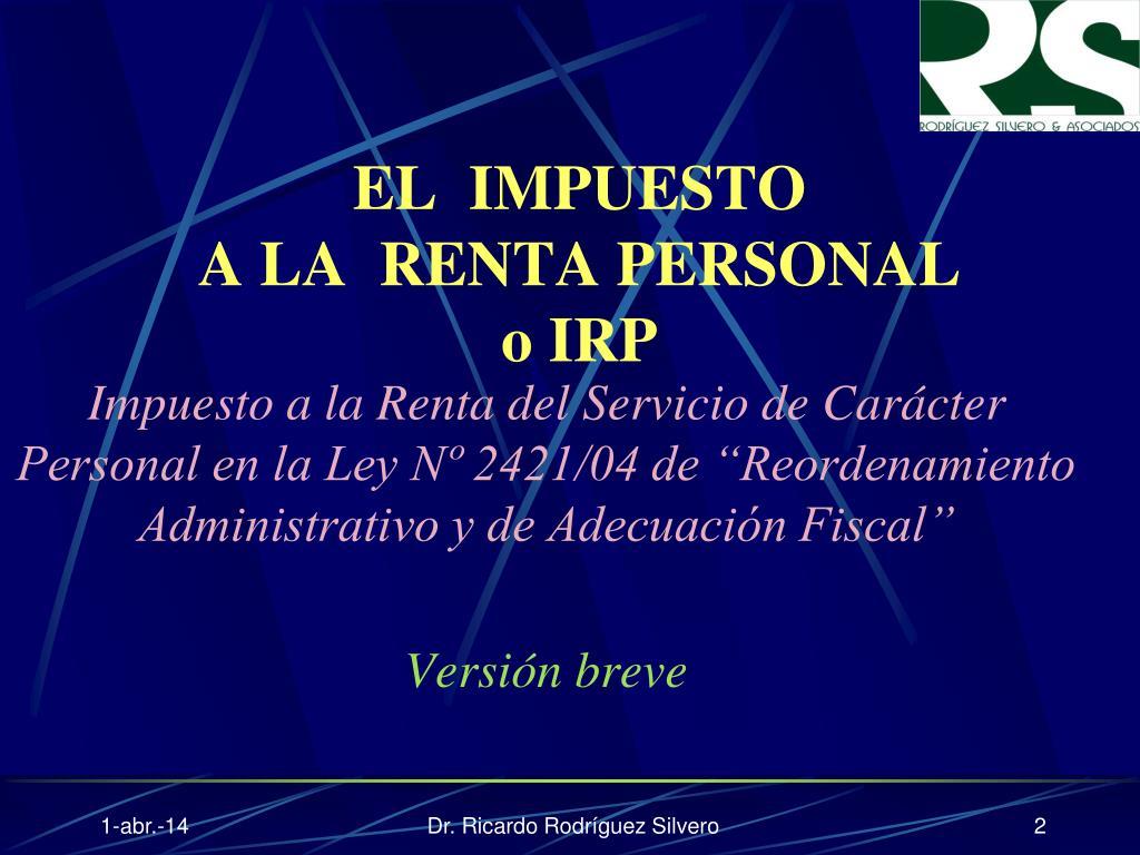"""Impuesto a la Renta del Servicio de Carácter Personal en la Ley Nº 2421/04 de """"Reordenamiento Administrativo y de Adecuación Fiscal"""""""