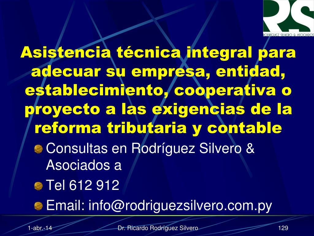 Asistencia técnica integral para adecuar su empresa, entidad, establecimiento, cooperativa o proyecto a las exigencias de la reforma tributaria y contable