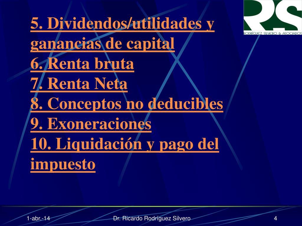 5. Dividendos/utilidades y ganancias de capital
