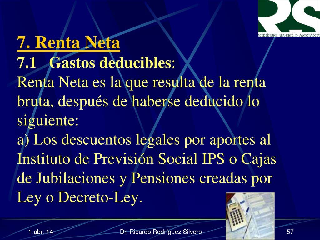 7. Renta Neta