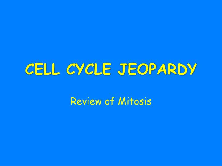cell cycle jeopardy n.