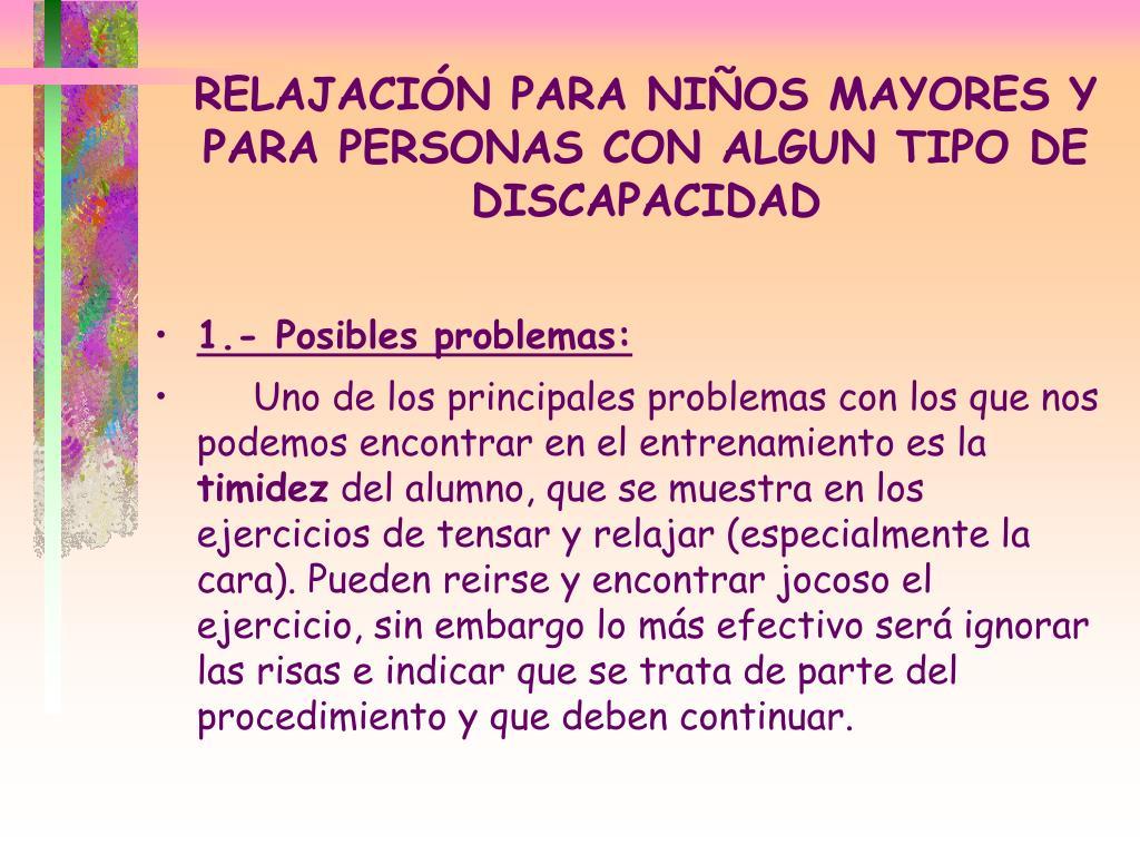 RELAJACIÓN PARA NIÑOS MAYORES Y PARA PERSONAS CON ALGUN TIPO DE DISCAPACIDAD