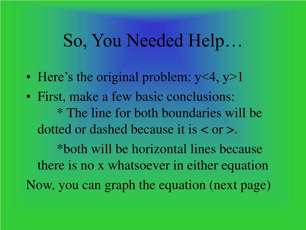 So, You Needed Help…