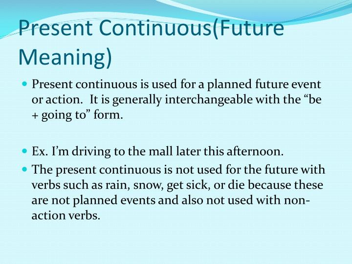 Present Continuous(Future Meaning)