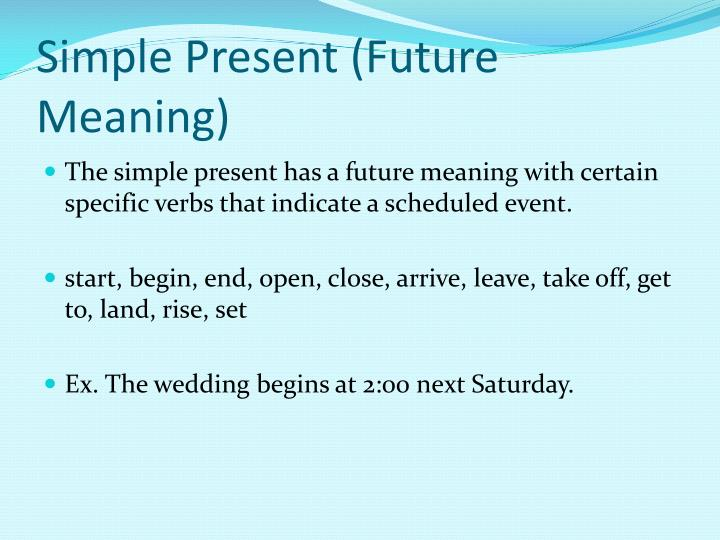 Simple Present (Future Meaning)