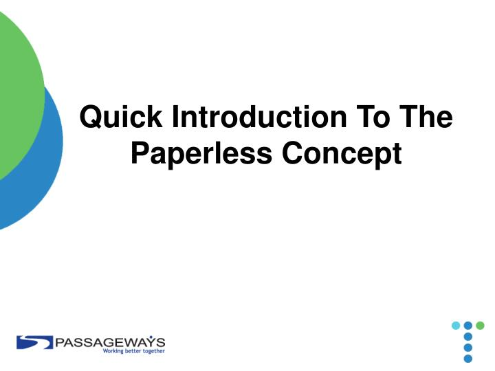 Quick introduction to the paperless concept