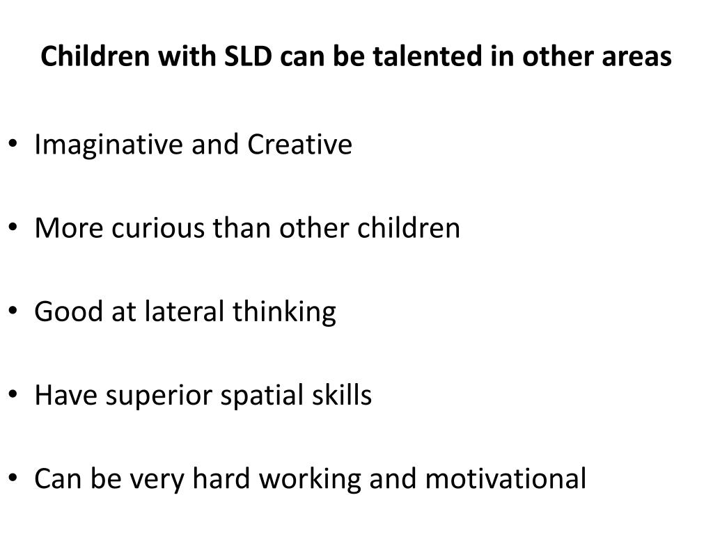 Children with SLD can be talented in other areas